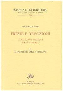 Eresie e devozioni. La religione italiana in età moderna: 2