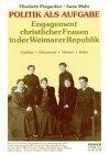 Politik als Aufgabe: Engagement christlicher Frauen in der Weimarer Republik