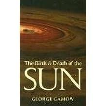 The Birth & Death of the Sun: Stellar Evolution and Subatomic Energy