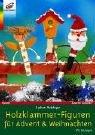 Holzklammer-Figuren für Advent & Weihnachten