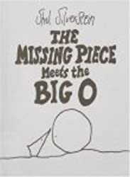[Missing Piece Meets the Big O] (By: Shel Silverstein) [published: December, 1981]