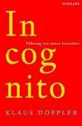Incognito: Führung von unten betrachtet