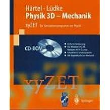 Physik 3D. Mechanik. CD- ROM für Linux/ Windows 95/98 mit X- Server. Mit Simulatiionsprogramm xyZet