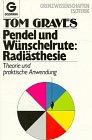 Pendel und Wünschelrute, Radiästhesie