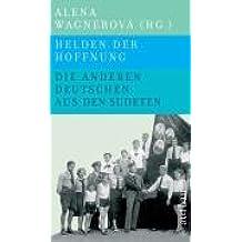 Helden der Hoffnung - Die anderen Deutschen aus den Sudeten 1935-1989