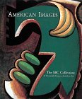 American Images: The Sbc Collection of Twentieth-Century American Art Sbc Communications