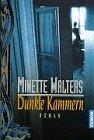 Dunkle Kammern - Minette Walters