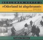 Oderland ist abgebrannt - Die Kämpfe an der mittleren Oder im Frühjahr 1945 in Brandenburg