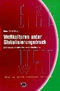 Weltkulturen unter Globalisierungsdruck