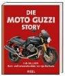 Die Moto Guzzi Story: Renn- und Serienmotorräder von 1921 bis heute