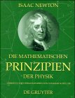 Die mathematischen Prinzipien der Physik: Philosophiae Naturalis Principia Mathematica - Isaac Newton