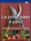 La poda paso a paso / RHS Simple Steps: Easy Pruning (Jardineria practica y exitosa / Successful and Practical Gardening) por Colin Crosbie
