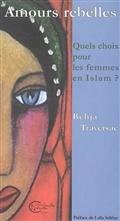 Amours rebelles : Quels choix pour les femmes en Islam ?