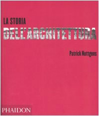 La storia dell'architettura. Ediz. illustrata