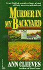 Murder in My Backyard by Ann Cleeves (1991-03-02)