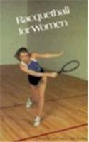 Racquetball for Women por Toni Hudson