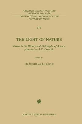 [The Light of Nature: Essays in the History and Philosophy of Science Presented to A.C. Crombie] (By: J.D. North) [published: February, 1986]