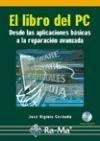 El libro del PC. Desde las aplicaciones basicas a la reparación avanzada