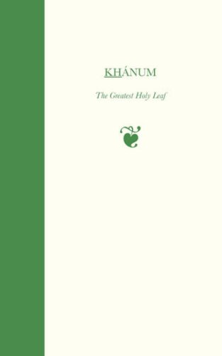 Khanum, The Greatest Holy Leaf por Marzieh Gail