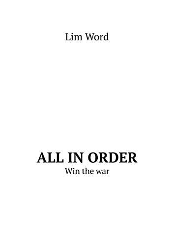 All in order: Win the war (English Edition) por Word Lim