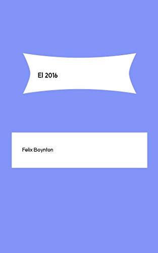 El 2016 (Catalan Edition) por Felix Boynton