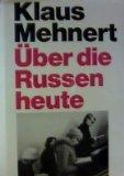 Klaus Mehnert: ?ber die Russen heute - Waqs sie lesen, wie sie sind