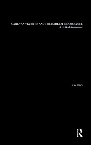 Carl Van Vechten and the Harlem Renaissance: A Critical Assessment (Studies in African American History and Culture) (English Edition)