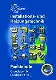 Image de Fachkunde Installations- und Heizungstechnik: Grundlagen & Lernfelder 1-15