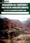 Ordenación del territorio y política de cohesión Europea : caso de la comunidad de Castilla y León