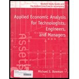 Applied Economic Analysis, for Technologists, Engineers, and Managers: Student Study Guide & the Bottom Line Case
