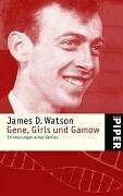 Gene, Girls und Gamow: Erinnerungen eines Genies (James D Watson)