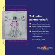 Zukunfts-Partnerschaften 2 CDs . So binden Sie Mitarbeiter und Kunden langfristig