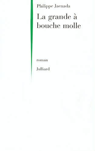 La Grande à bouche molle par Philippe Jaenada