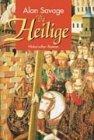 Die Heilige. Historischer Roman - Alan Savage