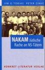 Nakam, Jüdische Rache an NS-Tätern - Jim G. Tobias, Peter Zinke