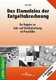 Das Einmaleins der Entgeltabrechnung: 70 Seiten Praxisteil mit Musterlösungen - Uwe Frank