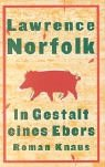 In Gestalt eines Ebers - Lawrence Norfolk