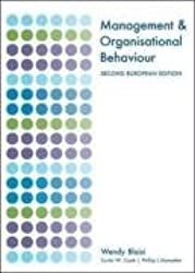 Management and Organisational Behaviour: Second European Edition (UK Higher Education Business Management)