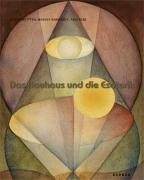 Johannes Itten - Wassily Kandinsky - Paul Klee: Das Bauhaus und die Esoterik