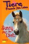 Tiere, Freunde fürs Leben, Bd.7, Sunny jagt den Dieb - Uschi Zietsch