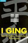 I Ging. Das Buch der chinesischen Weissagung. ( Esoterik) - Yüan-Kuang