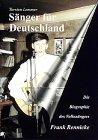Sänger für Deutschland - Die Biographie des Volkssängers Frank Rennicke