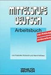 Mittelstufe Deutsch, Neubearbeitung, neue Rechtschreibung, Arbeitsbuch mit Prüfungsvorbereitung