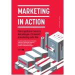 Marketing in action. Come applicare concetti, metodologie e strumenti di marketing nelle PMI