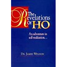 The Revelations of Ho: An Adventure in Self-Realization...