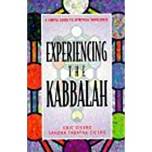 Experiencing the Kabbalah: A Simple Guide to Spiritual Wholeness