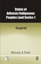 Status of Adivasis (Indigenous People Land Series-1: Gujarat)