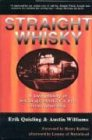 Straight Whisky: A Living History of Sex, Drugs and Rock 'N' Roll on the Sunset Strip: A Living History of Sex, Drugs & Rock 'n' Roll on the Sunset Strip