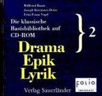 Die klassische Basisbibliothek auf CD- ROM 2. CD- ROM für Windows ab 3.1, Mac OS ab 7.x. Drama, Epik, Lyrik