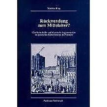 Rückwendung zum Mittelalter?: Geschichtsbilder und historische Argumentation im politischen Katholizismus des Vormärz (Veröffentlichungen der Kommission für Zeitgeschichte / Reihe B, Forschungen)